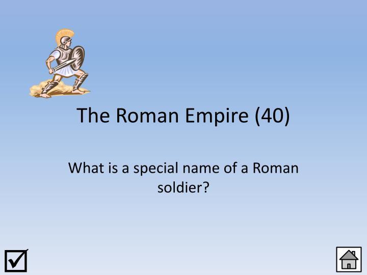 The Roman Empire (40)