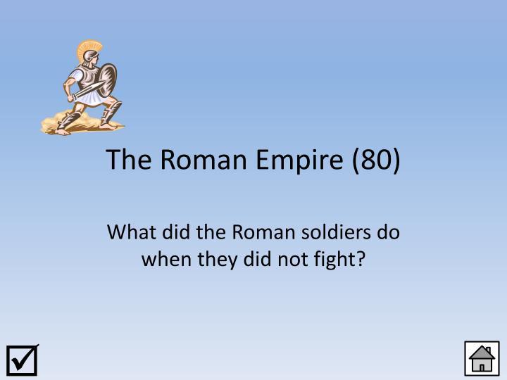 The Roman Empire (80)