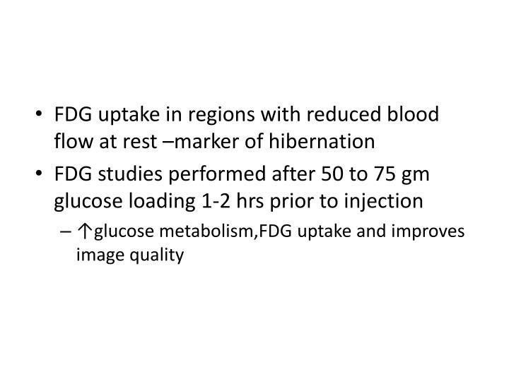 FDG uptake in regions with reduced blood flow at rest –marker of hibernation