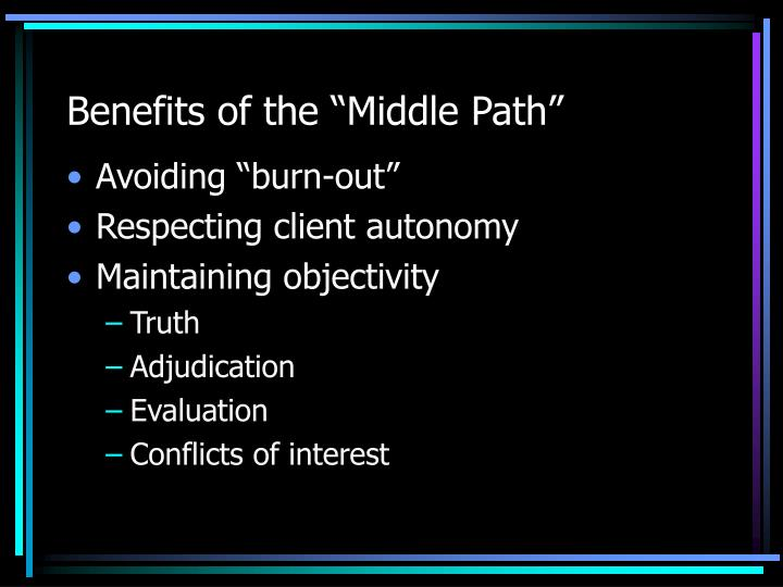"Benefits of the ""Middle Path"""