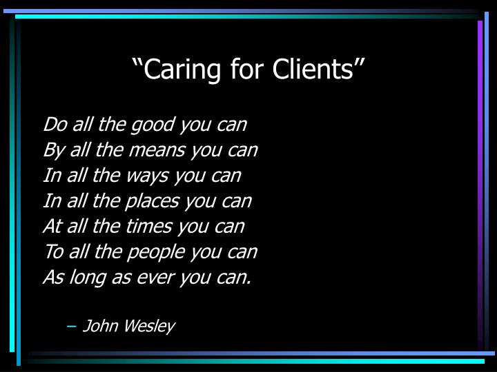 """Caring for Clients"""
