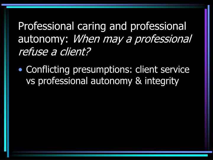 Professional caring and professional autonomy: