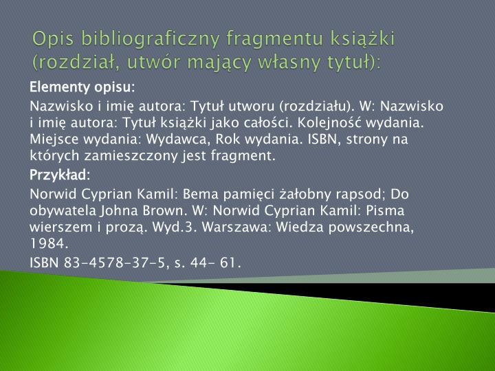 Opis bibliograficzny fragmentu książki (rozdział, utwór mający własny tytuł):