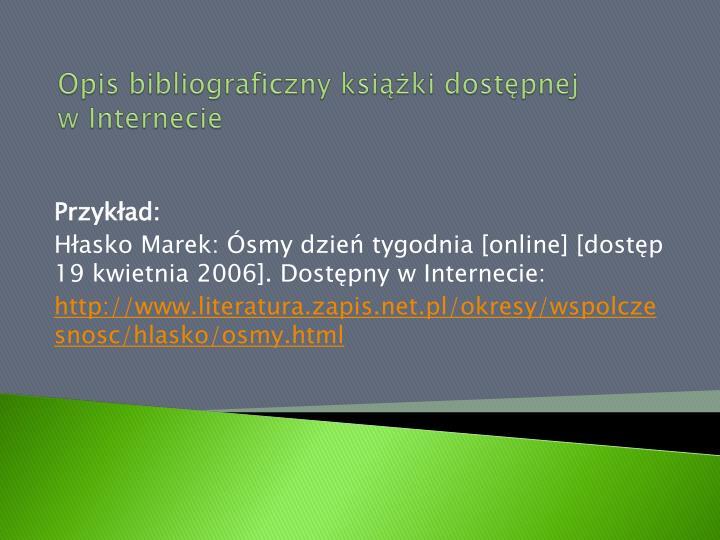 Opis bibliograficzny książki dostępnej                  w Internecie