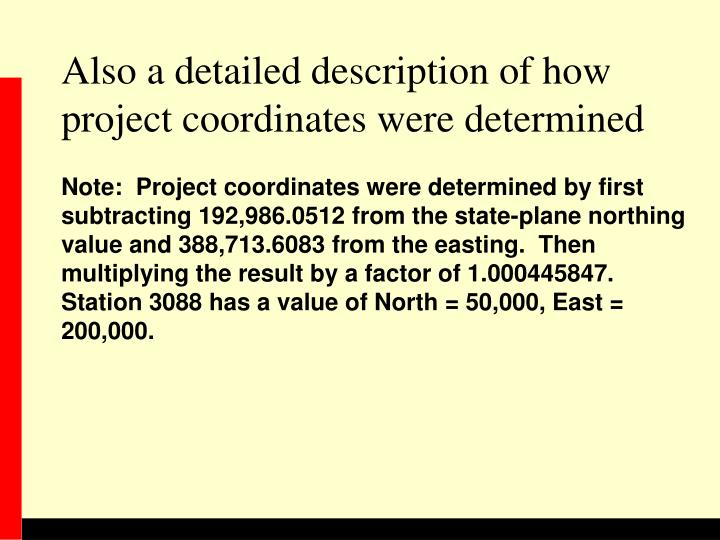 Also a detailed description of how project coordinates were determined