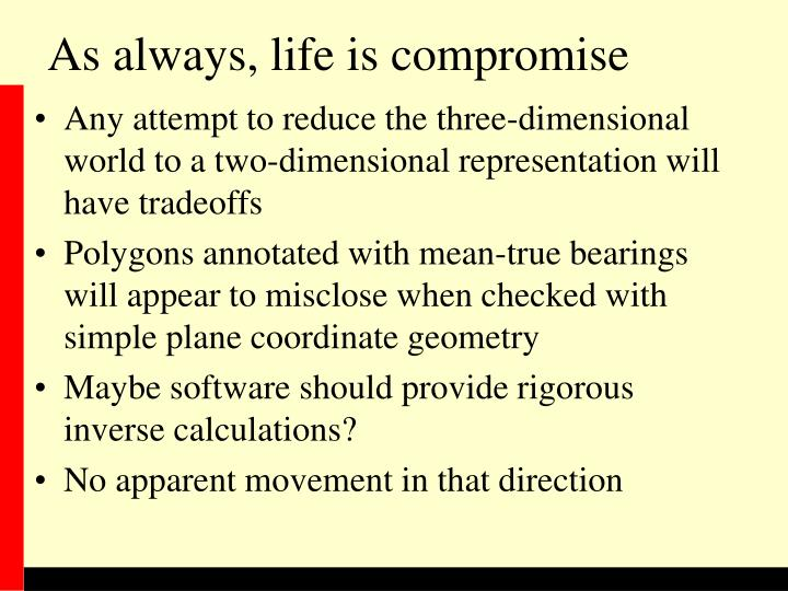 As always, life is compromise