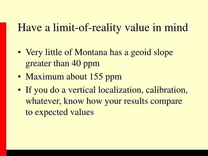 Have a limit-of-reality value in mind