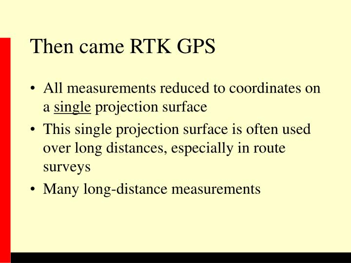 Then came RTK GPS