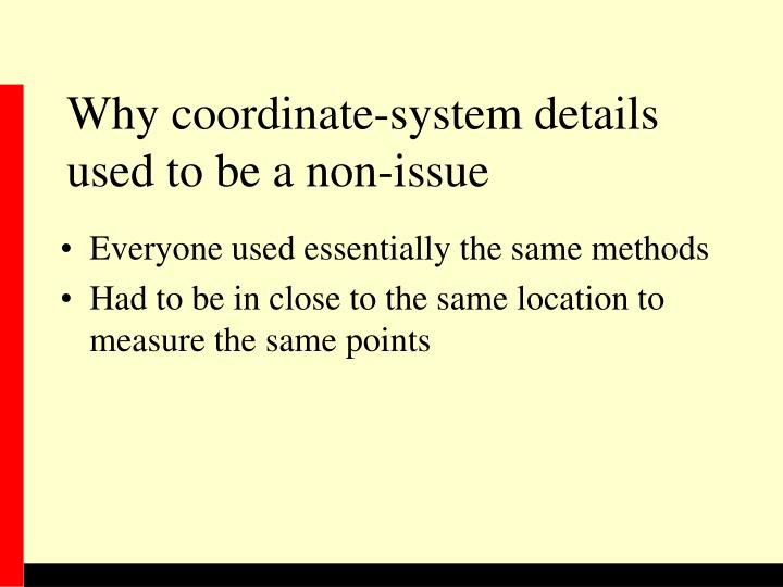 Why coordinate-system details used to be a non-issue