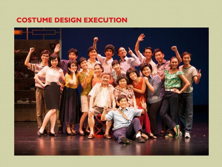 Costume design execution