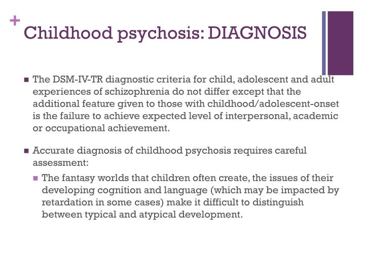 Childhood psychosis: DIAGNOSIS