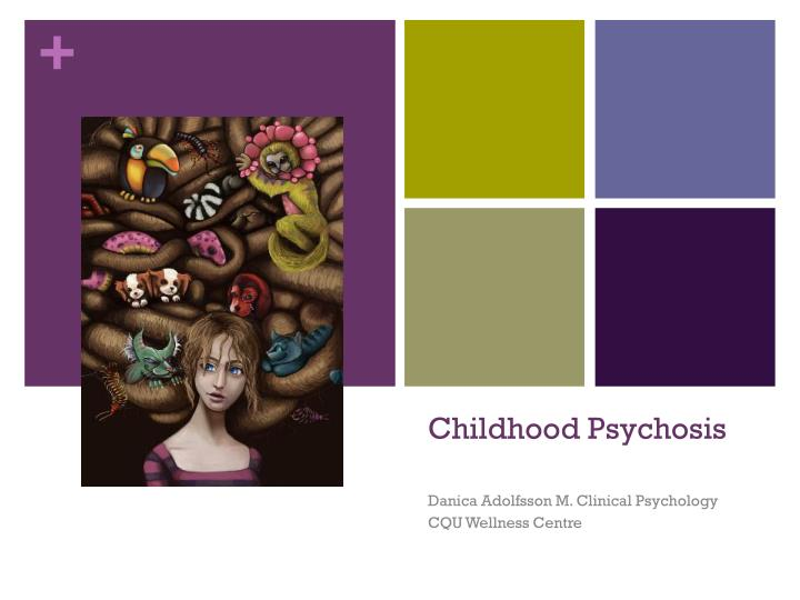 Childhood psychosis