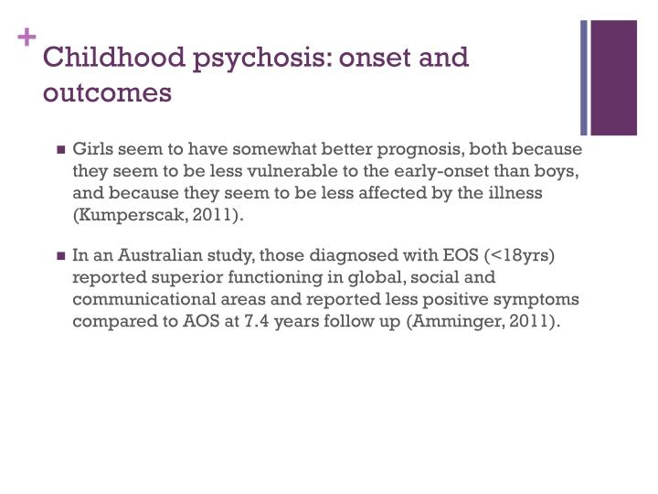 Childhood psychosis: onset and outcomes
