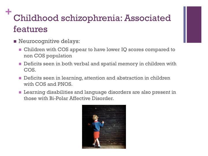 Childhood schizophrenia: