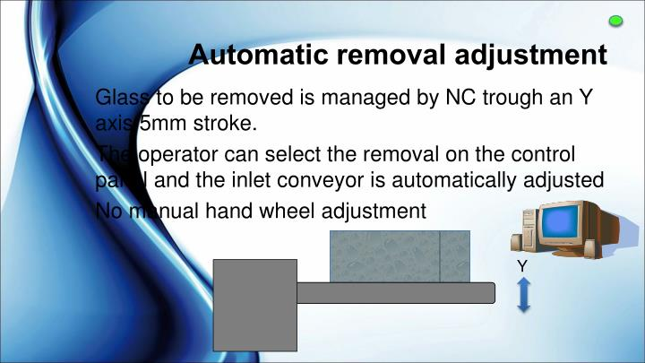 Automatic removal adjustment