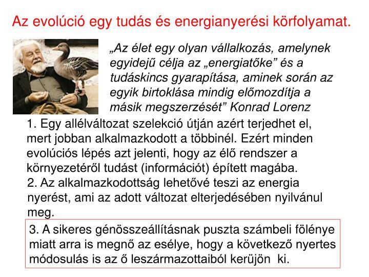 Az evolci egy tuds s energianyersi krfolyamat.