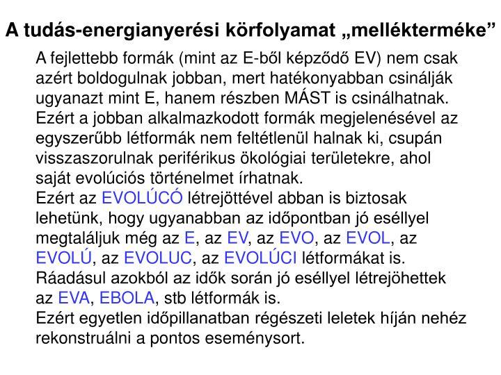 """A tudás-energianyerési körfolyamat """"mellékterméke"""""""