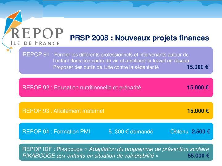PRSP 2008 : Nouveaux projets financés