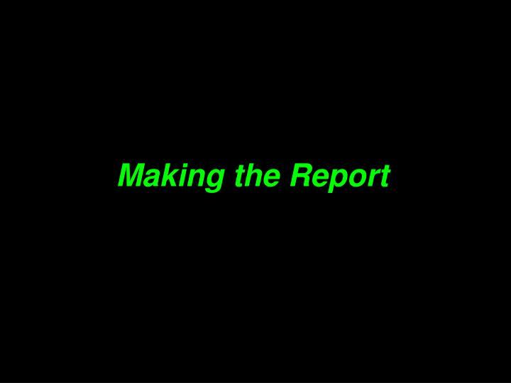 Making the Report