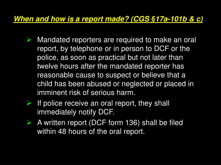 When and how is a report made? (CGS §17a-101b & c)