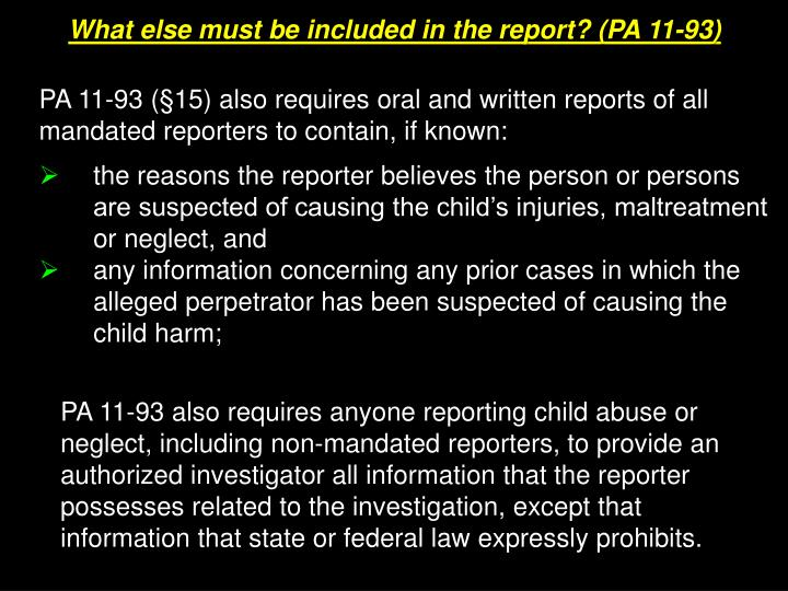 What else must be included in the report? (PA 11-93)