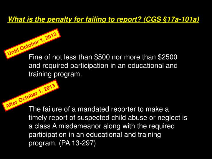 What is the penalty for failing to report? (CGS §17a-101a)