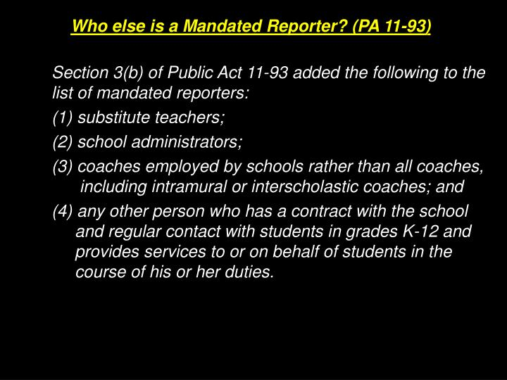 Who else is a Mandated Reporter? (PA 11-93)