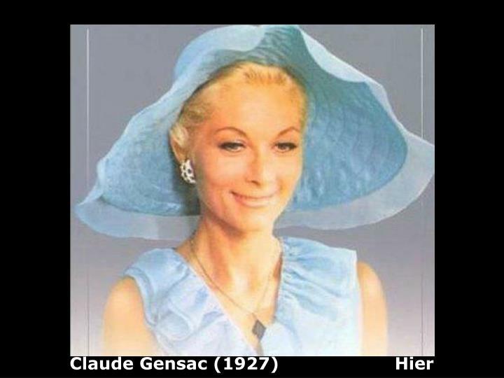 Claude Gensac (1927)                    Hier
