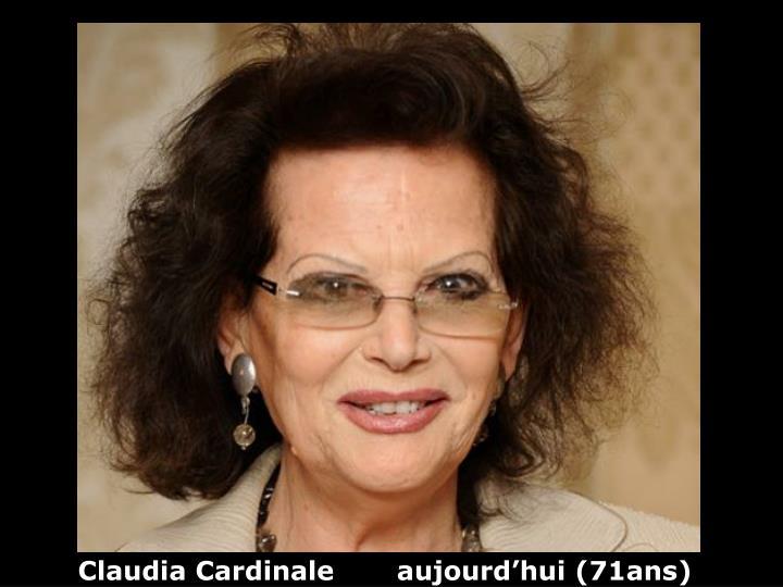 Claudia Cardinale       aujourd'hui (71ans)