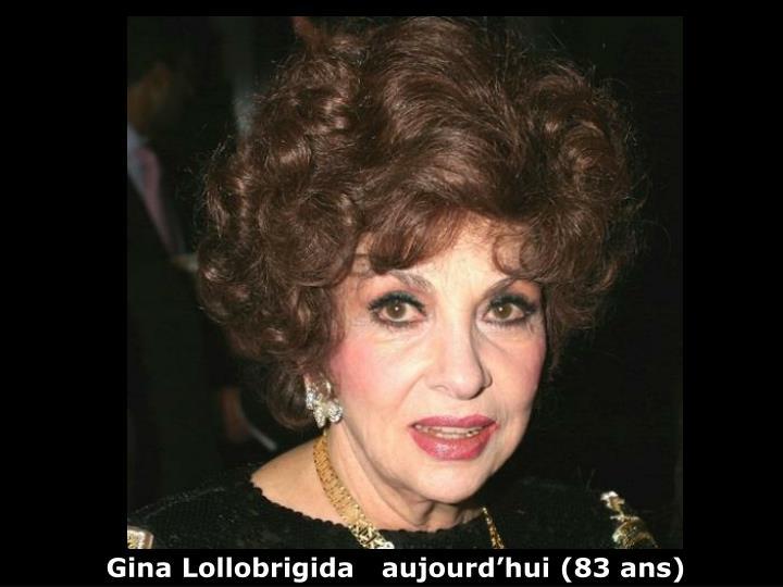 Gina Lollobrigida   aujourd'hui (83 ans)