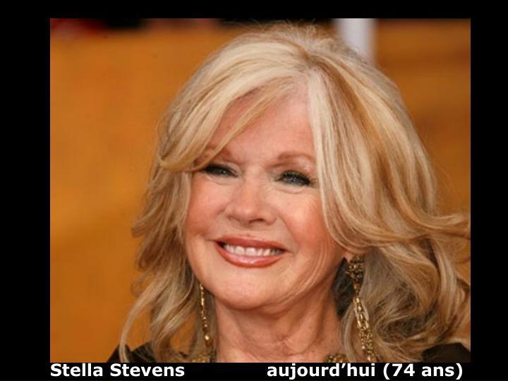 Stella Stevens              aujourd'hui (74 ans)