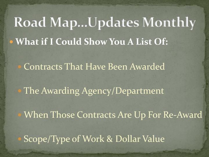 Road Map…Updates Monthly