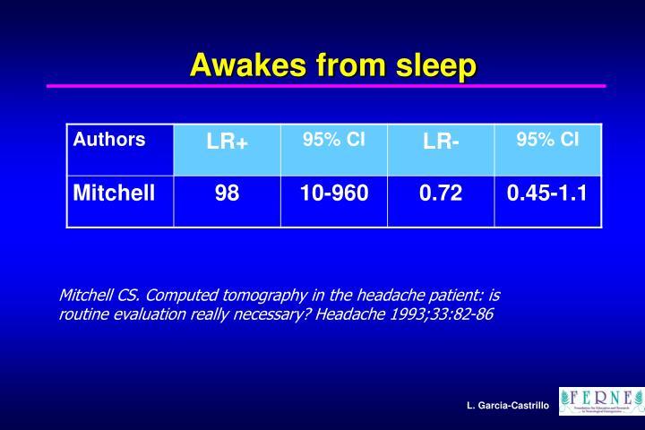 Awakes from sleep