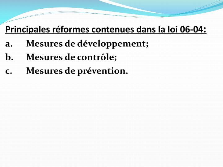 Principales réformes contenues dans la loi 06-04