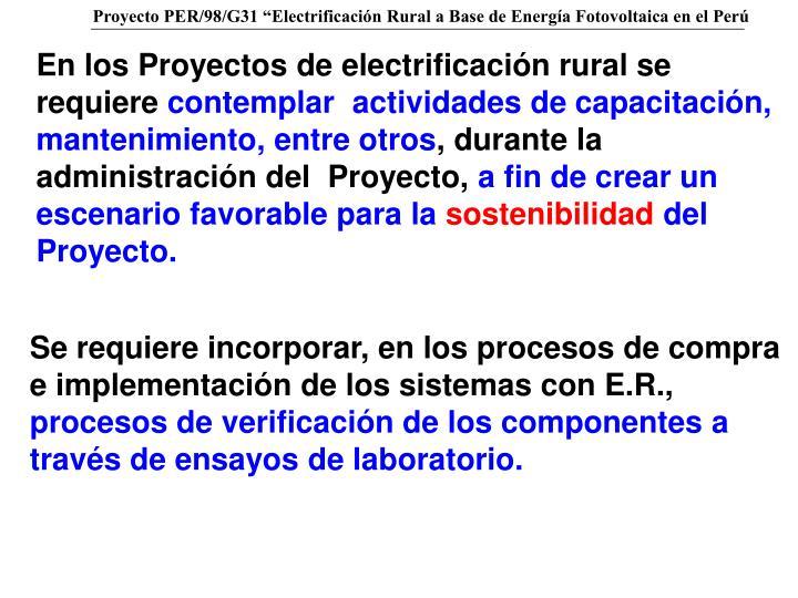 En los Proyectos de electrificación rural se requiere