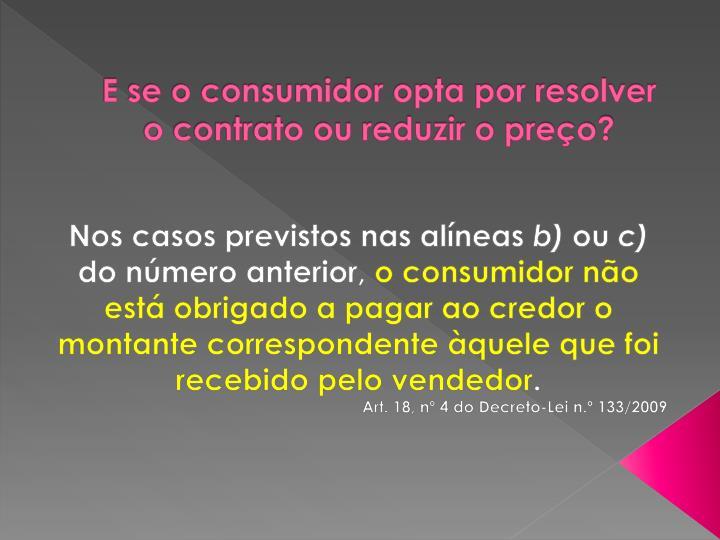E se o consumidor opta por resolver o contrato ou reduzir o preço?