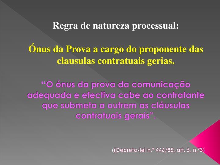 Regra de natureza processual: