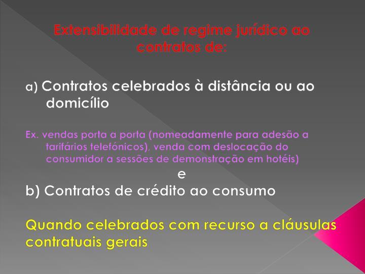 Extensibilidade de regime jurídico ao contratos de: