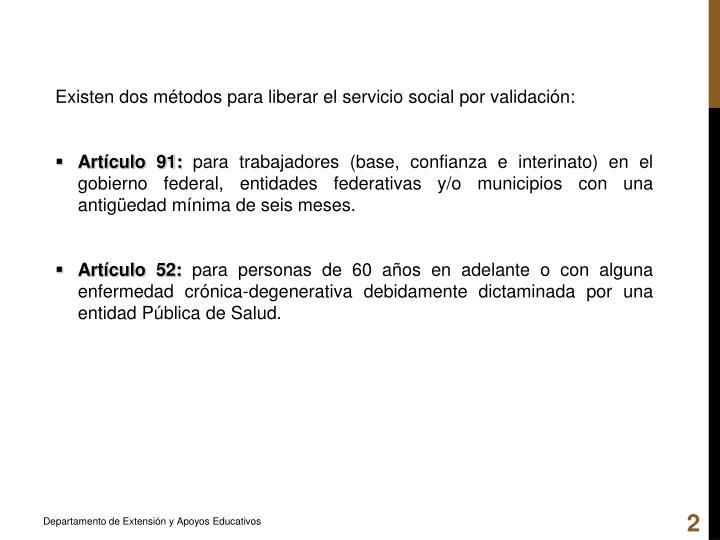 Existen dos métodos para liberar el servicio social por validación: