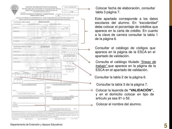 Colocar fecha de elaboración, consultar tabla 3 página 7.