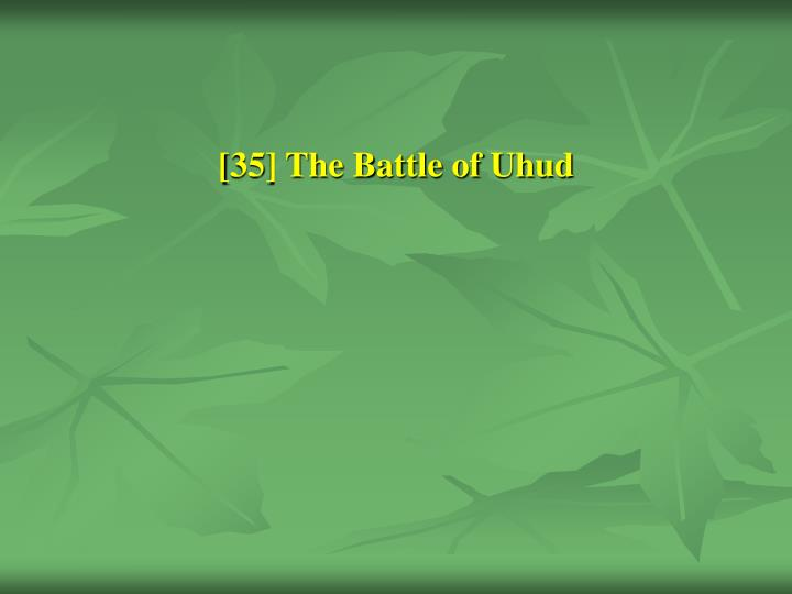 [35] The Battle of Uhud