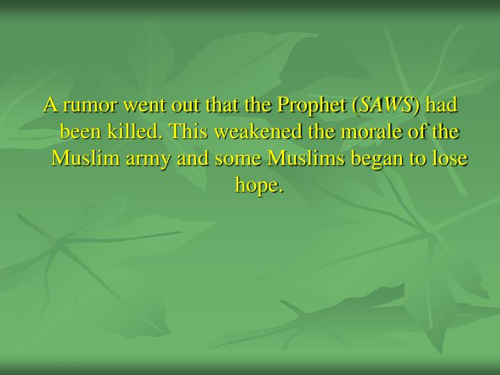 A rumor went out that the Prophet (