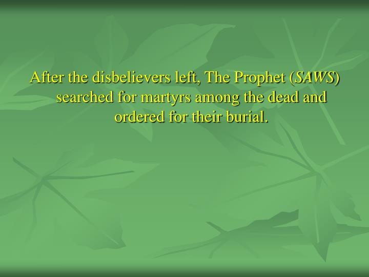 After the disbelievers left, The Prophet (