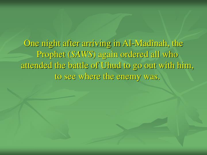 One night after arriving in Al-Madînah, the Prophet (