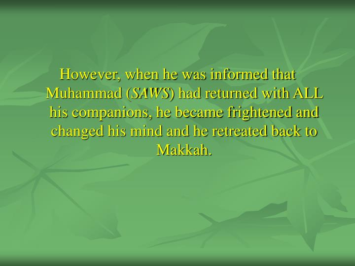 However, when he was informed that Muhammad (