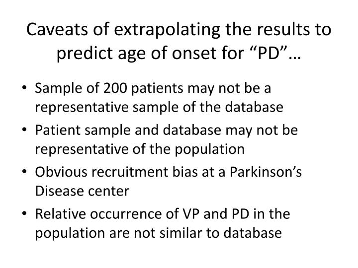 "Caveats of extrapolating the results to predict age of onset for ""PD""…"