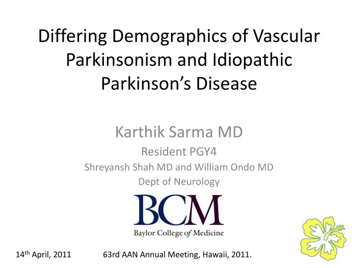 Differing demographics of vascular parkinsonism and idiopathic parkinson s disease