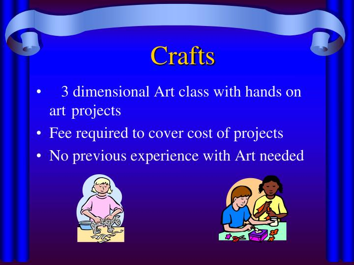 3 dimensional Art class with hands on art 	projects