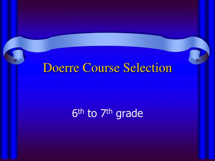 Doerre course selection