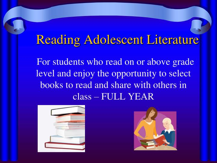 For students who read on or above grade level and enjoy the opportunity to select                                            books to read and share with others in class – FULL YEAR